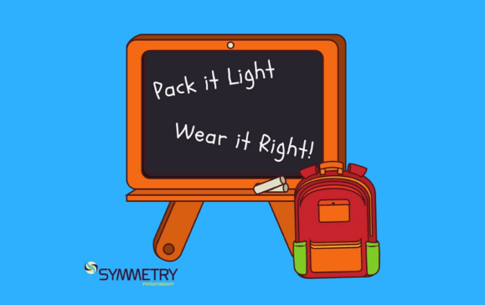 Pack it light wear it right Symmetry Physiotherapy